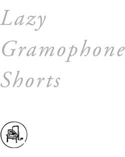 Lazy Gramophone Shorts - Skeletons in the closet