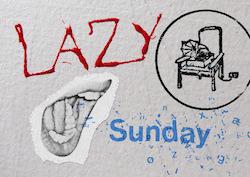 Lazy Sundays are back again